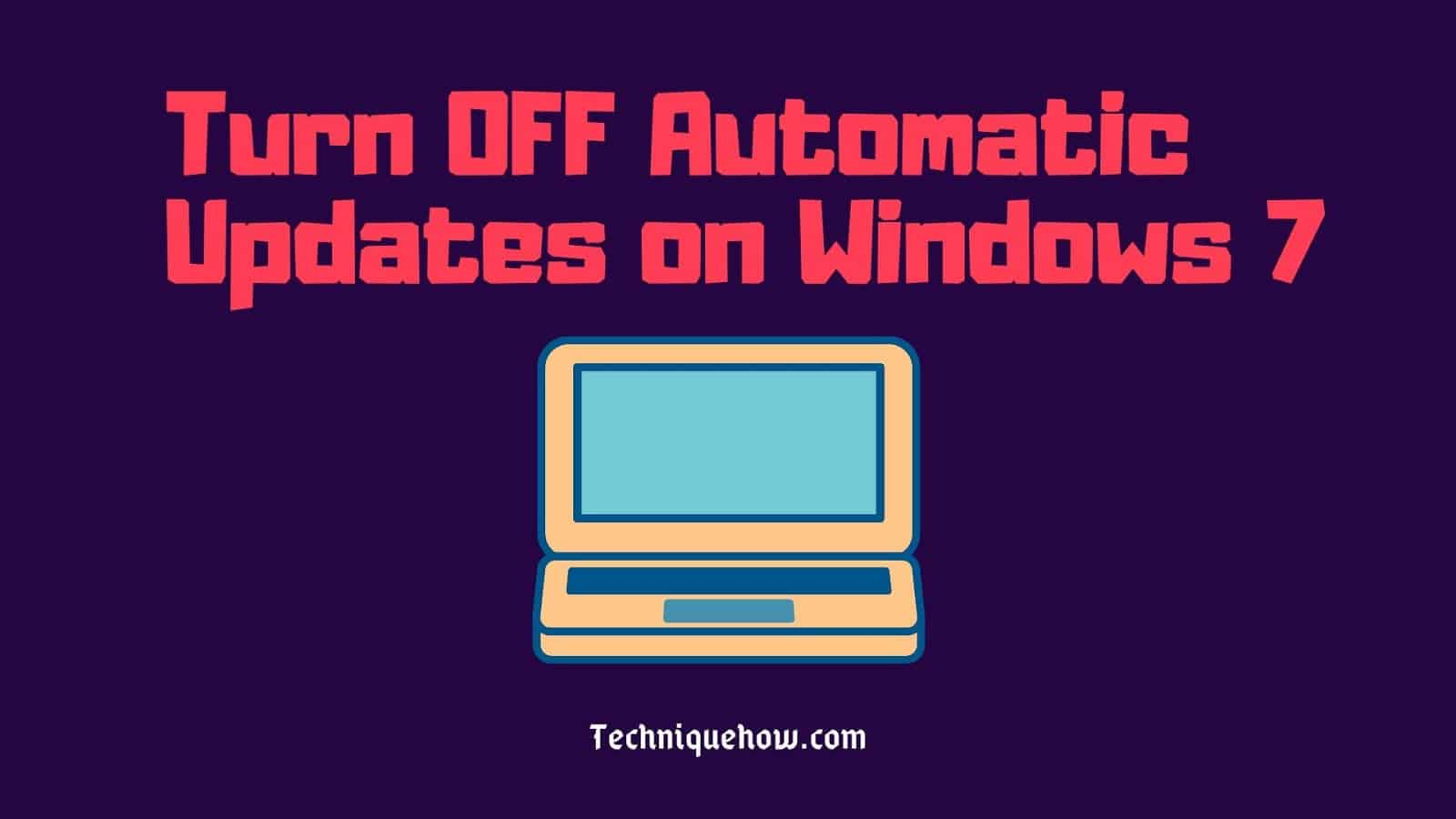 Turn off Automatic Updates on Windows