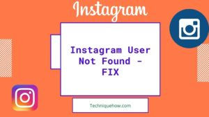 Why Does it Show Instagram User Not Found